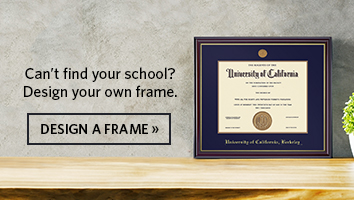 Can't find your school? Design your own custom frame.